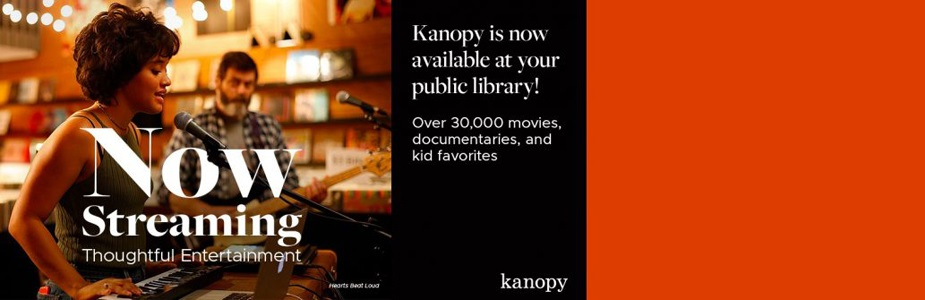 Enjoy all the best cinema and documentaries with Kanopy!